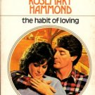 The Habit Of Loving by Rosemary Hammond Harlequin Presents Book 0373108028