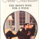 The Boss's Wife For A Week by Anne McAllister Harlequin Presents Book 0373126719