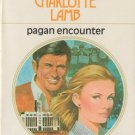 Pagan Encounter by Charlotte Lamb Harlequin Presents Romance Novel Books 0373708289