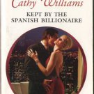 Kept By The Spanish Billionaire by Cathy Williams Harlequin Presents Book 0373126395
