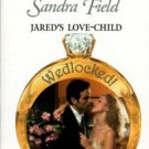 Jared's Love-Child by Sandra Field Harlequin Presents Novel Romance Book 0373122888