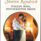 Italian Boss, Housekeeper Bride by Sharon Kendrick Harlequin Presents 0373126875