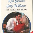 His Secretary Bride by Kim Lawrence Cathy Williams Harlequin Presents 0373121237