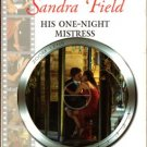 His One-Night Mistress by Sandra Field Harlequin Presents Novel Book 0373124945