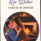 Fiancee by Mistake by Kate Walker Harlequin Presents Novel Book 0373121504