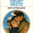 Born Of The Wind by Margaret Pargeter Harlequin Presents Novel Book Romance Love