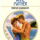 Blind Passion by Anne Mather Harlequin Presents Novel Fiction Fantasy Romance Book