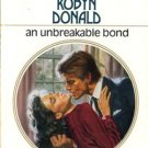 An Unbreakable Bond by Robyn Donald Harlequin Presents Romance Book 0373109040