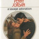 A Savage Adoration by Penny Jordan Harlequin Presents Novel Romance Book 037311057X