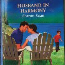 Husband In Harmony by Sharon Swan Harlequin American Romance Novel Book 0373750196