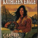 Carved In Stone by Kathleen Eagle Silhouette Western Lovers Novel Book 0373885067