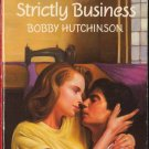 Strictly Business by Bobby Hutchinson Romance Harlequin Temptation Fiction Novel Book 0373253850