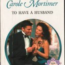 To Have A Husband by Carole Mortimer Harlequin Presents Romance Love Novel Book Ex-Library