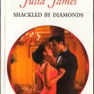 Shackled By Diamonds by Julia James Harlequin Presents Novel Book 0373125313