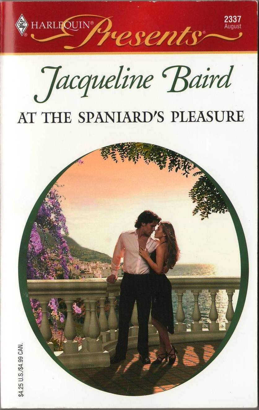 At The Spaniard's Pleasure by Jacqueline Baird Harlequin Presents Book 037312337X