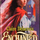 Enchanted by Claire Delacroix Harlequin Historical Romance Love Novel Book 0373289669