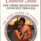 The Greek Billionaire's innocent Princess by Chantelle Shaw Novel Book Romance Love