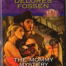The Mommy Mystery by Delores Fossen Harlequin Intrigue Fiction Romance Novel Book