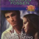 Daddy Devastating by Delores Fossen Harlequin Intrigue Fiction Romance Novel Book