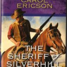 The Sheriff Silverhill by Carol Ericson Harlequin Intrigue Romance Love Novel Book