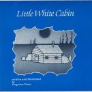 Little White Cabin by Ferguson Plain Paperback Softcover Book 0921827261 9780921827269