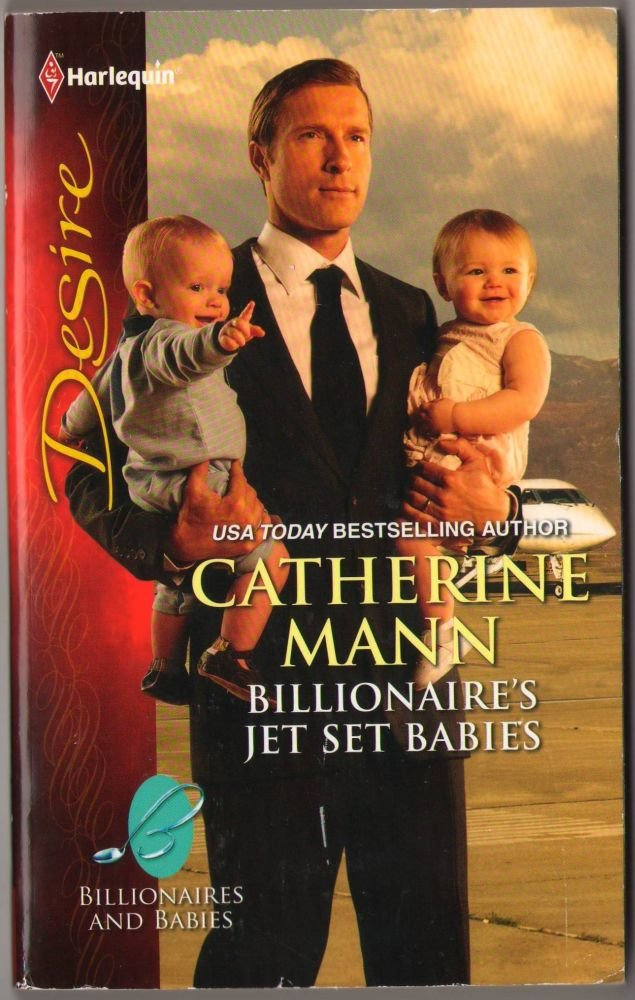 Billionaire's Jet Set Babies by Catherine Mann Love Harlequin Desire Romance Novel Book Paperback