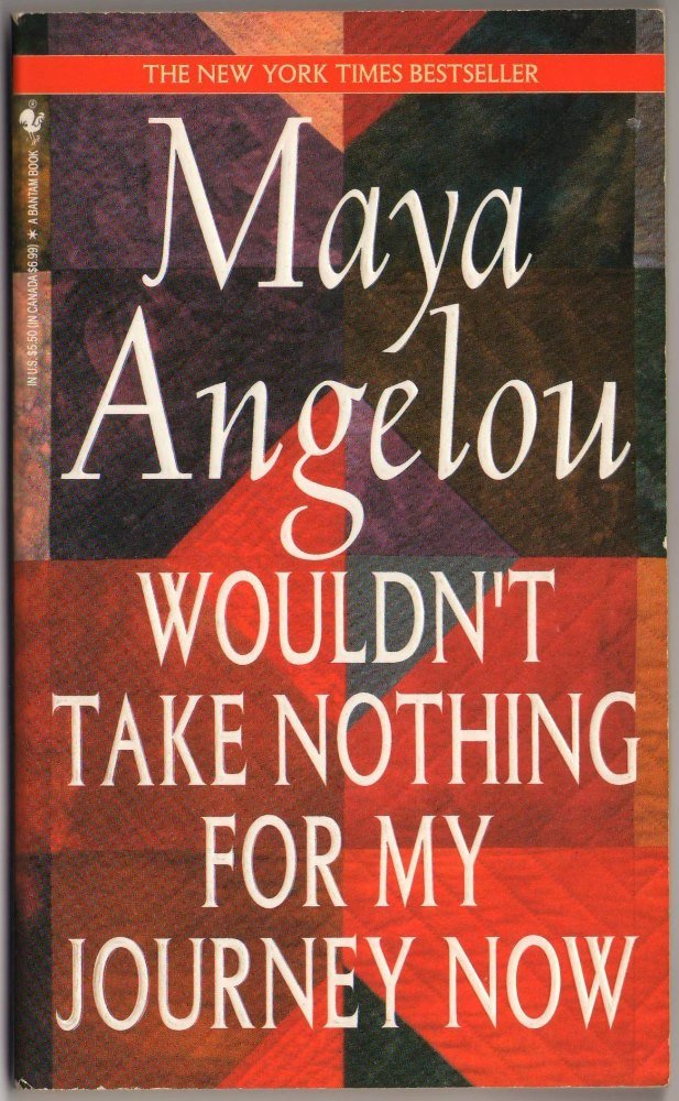 Wouldn't Take Nothing for My Journey Now by Maya Angelou Paperback Novel Book