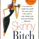 Skinny Bitch by Rory Freedman, Kim Barnouin