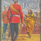 The Scarlet Force by T. Morris Longstreth SMC The Making Of The Mounted Police