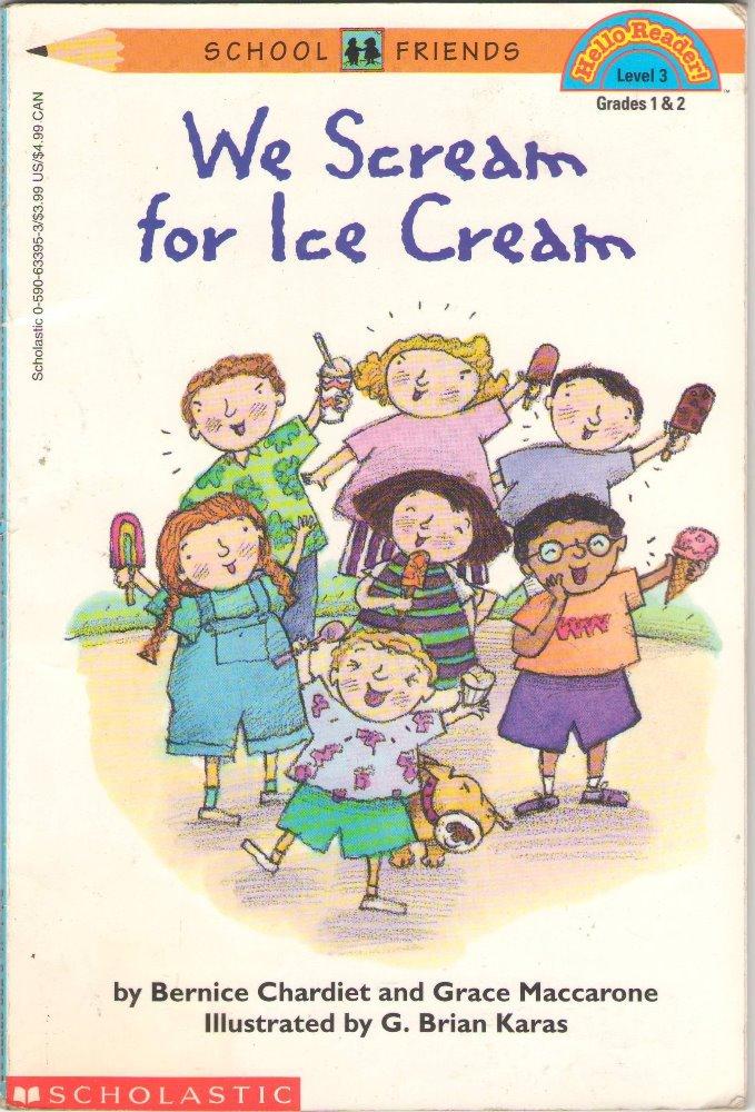 We Scream For Ice Cream by Bernice Chardiet and Grace Maccarone SMC