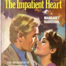 The Impatient Heart by Margaret Harrison #967 1973 SMC
