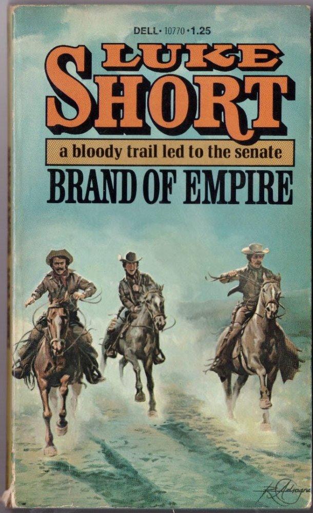 Brand Of Empire by Luke Short Cowboy Western Paperback Novel Book July 1977