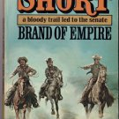 Brand Of Empire by Luke Short Cowboy Western Paperback Novel Book July 1977