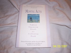 Mortal Acts Eightee Empowering Rituals for Confronting Death  Free Shipping