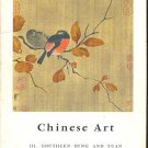 CHINESE ART III:  SOUTHERN SUNG AND YUAN /Jean Keim/1st
