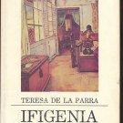 IFIGENIA:  TOMO I by Teresa De La Parra /IN SPANISH/1st