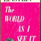 THE WORLD AS I SEE IT by Albert Einstein/THOUGHTS/1st