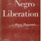 NEGRO LIBERATION by Harry Haywood /BLACKS /MARXISM /1st