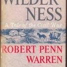 WILDERNESS by Robert Penn Warren /CIVIL WAR TALE /1st