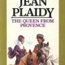 THE QUEEN FROM PROVENCE by Jean Plaidy /SERIES #6 /1st