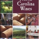 DISCOVER NORTH CAROLINA WINES /2010 GUIDE AND MAP/ILLUS