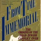 FROM TIME IMMEMORIAL by Joan Peters /ARAB-JEWISH /1st