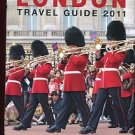 LONDON TRAVEL GUIDE 2011 /ENGLAND /FULL DETAILS /ITINERARIES /TUBE MAP /ILLUS.++