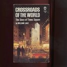CROSSROADS OF THE WORLD: THE STORY OF TIMES SQUARE by William Laas /NEW YORK/1st