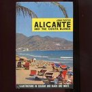 ALICANTE AND THE COSTA BLANCA by Joan Fuster /PHOTOS /ILLUSTRATIONS /MAPS /1st