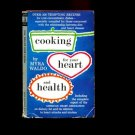 COOKING FOR YOUR HEART AND HEALTH by Myra Waldo, Drawings by Nathan Gluck /1st