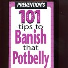 101 TIPS TO BANISH THAT POTBELLY by Prevention /PERFECT PLANNING /GREAT IDEAS!!