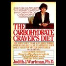 THE CARBOHYDRATE CRAVER'S DIET by Judith J. Wurtman, Ph.D. /STRESS-REDUCING FOOD