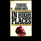 IN HIGH PLACES by Arthur Hailey /CANADA FACES A NUCLEAR SHOWDOWN /GREAT DETAIL!!