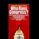 WHO RUNS CONGRESS?: RALPH NADER CONGRESS PROJECT by Green, Fallows and Zwick